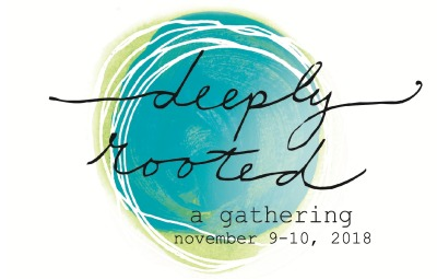 Deeply Rooted Nov 9 2018
